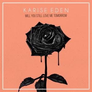 Album Will You Still Love Me Tomorrow from Karise Eden