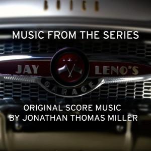 Album Jay Leno's Garage (Music from the Original TV Series) from Jonathan Thomas Miller