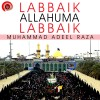 Muhammad Adeel Raza Album Labbaik Allahuma Labbaik Mp3 Download