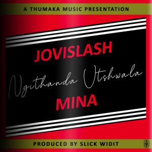Album Mina Ngithanda Utshwala Single from Jovislash