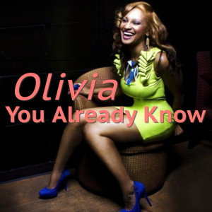 Album You Already Know (Explicit) from Olivia