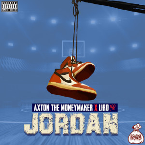 Album Jordan (Explicit) from Axton the MoneyMaker