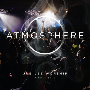 Album Atmosphere Chapter 2 from Jubilee Worship
