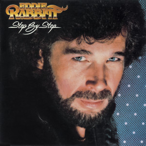 Step By Step 1981 Eddie Rabbitt