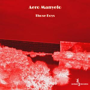 Album Those Boys from Aero Manyelo
