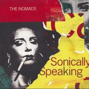 Sonically Speaking 2006 The Nomads