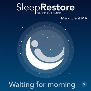 Album Sleep Restore Based on EMDR: Waiting for Morning + Bls from Mark Grant