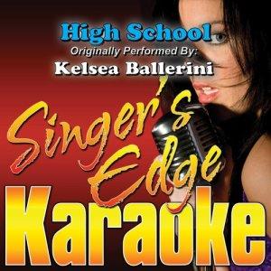 Album High School (Originally Performed by Kelsea Ballerini) [Karaoke Version] from Singer's Edge Karaoke