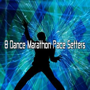 8 Dance Marathon Pace Setters