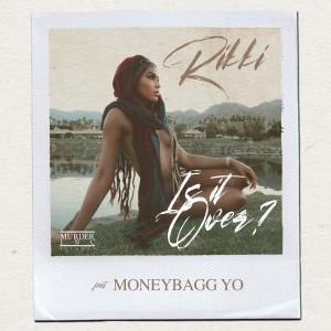 Album Is It Over? (feat. Moneybagg Yo) from Rikki