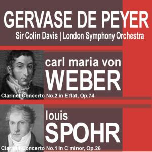 Weber: Clarinet Concerto No. 2 In E Flat, Op. 74 - Spohr: Clarinet Concerto No. 1 In C Minor, Op. 26