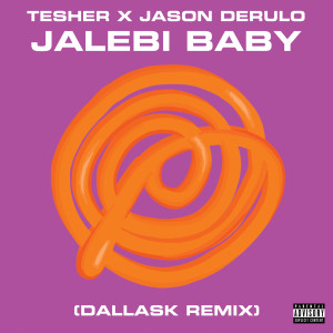 Album Jalebi Baby (DallasK Remix) (Explicit) from Jason Derulo