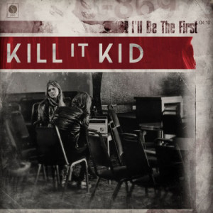 Album I'll Be The First from Kill It Kid