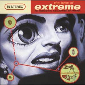 The Best Of Extreme (An Accidental Collication Of Atoms) dari Extreme