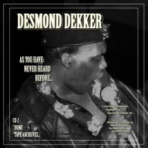 Album Desmond Dekker as You Have Never Heard Before Cd2 Home Tape Archives from Desmond Dekker