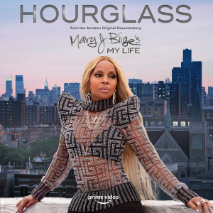 Mary J. Blige的專輯Hourglass (from the Amazon Original Documentary: Mary J. Blige's My Life)