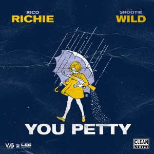 Album You Petty (feat. Snootie Wild) from Rico Richie