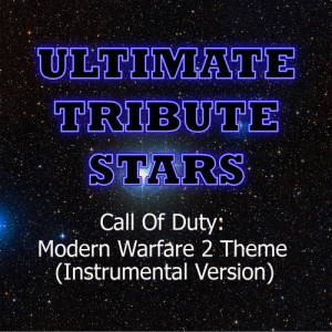 Ultimate Tribute Stars的專輯Call of Duty: Modern Warfare 2 Theme (Instrumental Version)