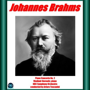 Album Brahms: Piano Concerto No. 2 from Vladimir Horowitz