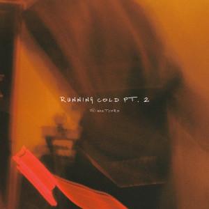 Album running cold, Pt. 2 (Explicit) from Jai Waetford