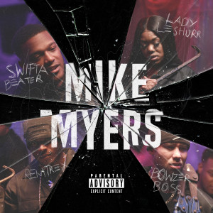 Album Mike Myers (feat. Lady Leshurr, Remtrex & Bowzer Boss) from Swifta Beater
