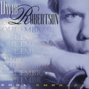 Soul Embrace 1994 David Robertson