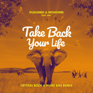 Mohombi的專輯Take Back Your Life (Crystal Rock & Marc Kiss Remix)