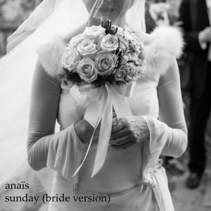 Album Sunday (Bride Version) from Anais