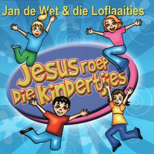 Album Jesus Roep Die Kindertjies from Jan de Wet en die Loflaaities