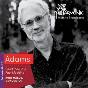 Album Adams: Short Ride in a Fast Machine (Recorded 1991) from Kurt Masur