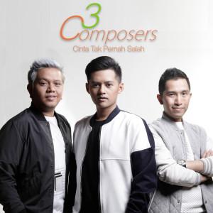 Cinta Tak Pernah Salah dari 3 Composers