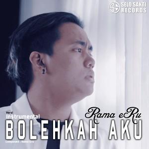 Bolehkah Aku (Instrumental) dari Rama Eru