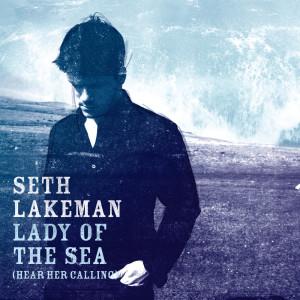 Lady Of The Sea (Hear Her Calling) 2006 Seth Lakeman