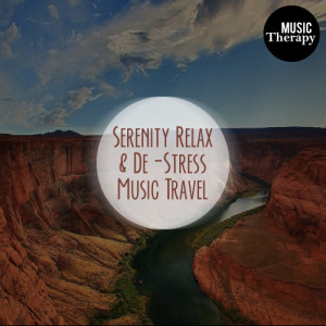 Album Music Therapy: Serenity Relax & De-Stress Music Travel. Calm, Inner Peace, Stress Relief & Positive Vibration Sounds from Health Care