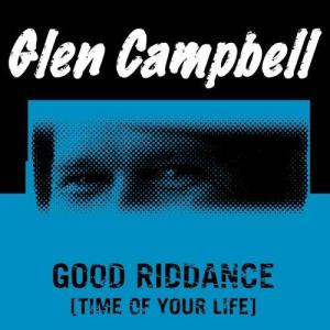Glen Campbell的專輯Good Riddance (Time Of Your Life)