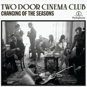 收聽Two Door Cinema Club的Changing of the Seasons歌詞歌曲