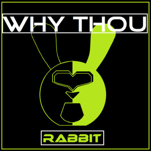 Album Why Thou from Rabbit