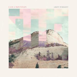 Album I Am a Mountain from Aron Wright