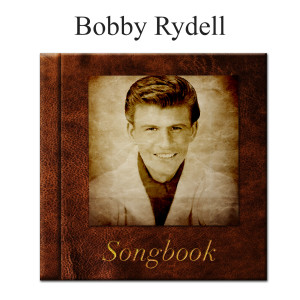 Album The Bobby Rydell Songbook from Bobby Rydell