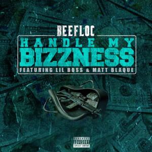 Album Handle My Bizzness (feat. Lil Boss & Matt Blaque) from Matt Blaque