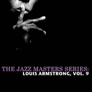 Louis Armstrong的專輯The Jazz Masters Series: Louis Armstrong, Vol. 9