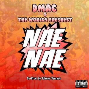 Listen to Nae Nae (Explicit) song with lyrics from Dmac