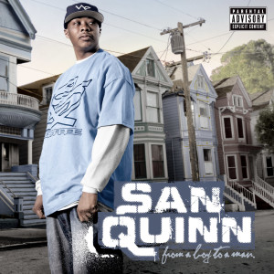 Listen to Boy to a Man (Intro) song with lyrics from San Quinn