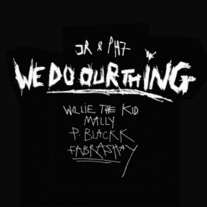 Album We Do Our Thing (feat. Willie The Kid, MaLLy, P. Blackk & Fabrashay) (Explicit) from JR & PH7