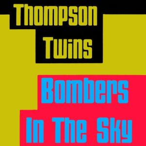 Album Bombers In the Sky from Thompson Twins