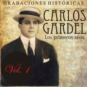 Carlos Gardel的專輯Los Primeros Años, Vol. 1: Grabaciones Históricas