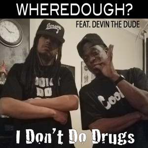 Album I Don't Do Drugs (feat. Devin the Dude) from Devin the Dude
