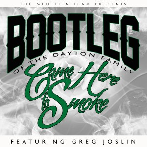 Album Came Here to Smoke (feat. Greg Joslin) (Explicit) from Bootleg