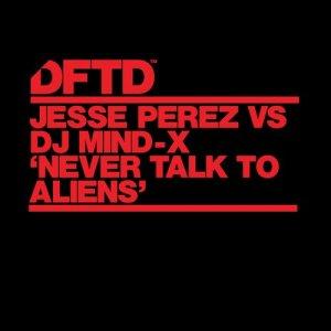 Album Never Talk To Aliens from Jesse Perez