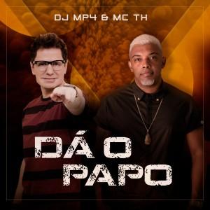 DJ MP4的專輯Dá o Papo